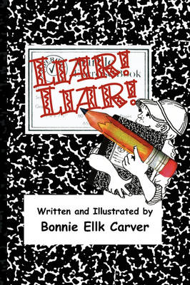 Liar! Liar! by Bonnie Ellk Carver