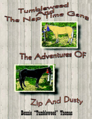 Tumbleweed and the Nap Time Gang The Adventures of Zip and Dusty by Bennie Thomas