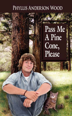 Pass Me A Pine Cone, Please by Phyllis, Anderson Wood
