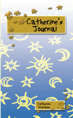 Catherine's Journal by Catherine Schramm