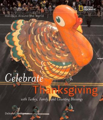 Celebrate Thanksgiving With Turkey, Family, and Counting Blessings by Deborah Heiligman