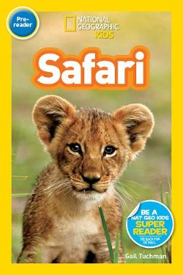 National Geographic Kids Readers: Safari by Gail Tuchman