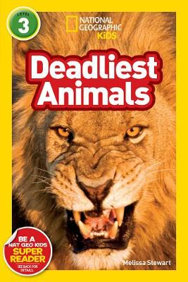 National Geographic Kids Readers: Deadliest Animals by Melissa Stewart