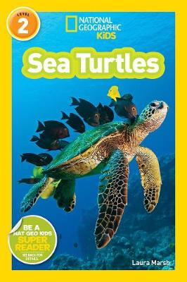 National Geographic Kids Readers: Sea Turtles by Laura Marsh
