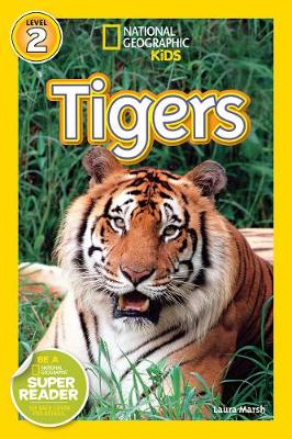 National Geographic Kids Readers: Tigers by Laura Marsh