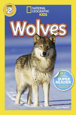 National Geographic Kids Readers: Wolves by Laura Marsh