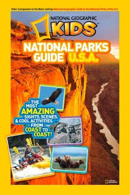 Kids National Parks Guide USA Guide Book by National Geographic Kids Magazine