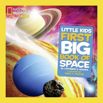 Little Kids First Big Book of Space by Catherine D. Hughes