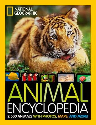 Animal Encyclopedia 2,500 Animals with Photos, Maps, and More! by National Geographic Kids Magazine