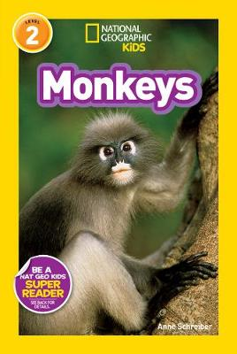National Geographic Kids Readers: Monkeys by Anne Schreiber