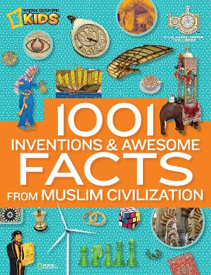 1001 Inventions & Awesome Facts About Muslim Civilisation by Cass Turnbull