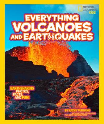Everything Volcanoes and Earthquakes Earthshaking Photos, Facts, and Fun! by Kathy Furgang