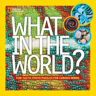 What in the World? by National Geographic Kids