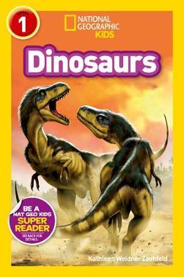 National Geographic Kids Readers: Dinosaurs by Kathleen Weidner Zoehfeld