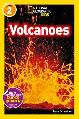 National Geographic Kids Readers: Volcanoes by Anne Schreiber