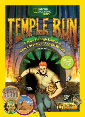 Temple Run Race Through Time to Unlock Secrets of Ancient Worlds by Tracey West