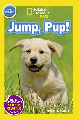 National Geographic Kids Readers: Jump Pup by National Geographic Kids