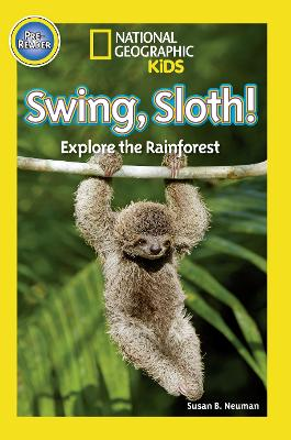 National Geographic Kids Readers: Swing Sloth by National Geographic Kids