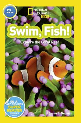 National Geographic Kids Readers: Swim, Fish! by National Geographic Kids