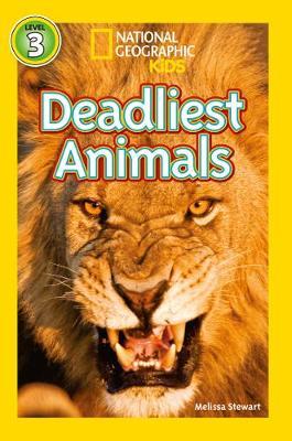 National Geographic Kids Readers: Deadliest Animals by National Geographic Kids