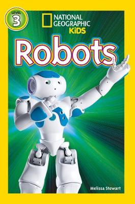 National Geographic Kids Readers: Robots by National Geographic Kids