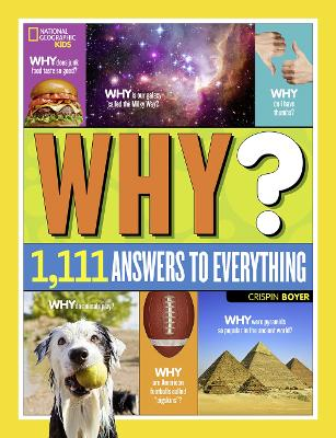 Why? Over 1,111 Answers to Everything Over 1,111 Answers to Everything by Crispin Boyer