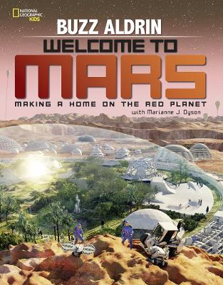 Welcome to Mars Making a Home on the Red Planet by Buzz Aldrin