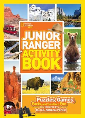 Junior Ranger Activity Book Puzzles, Games, Facts, and Tons More Fun Inspired by the U.S. National Parks! by National Geographic Kids