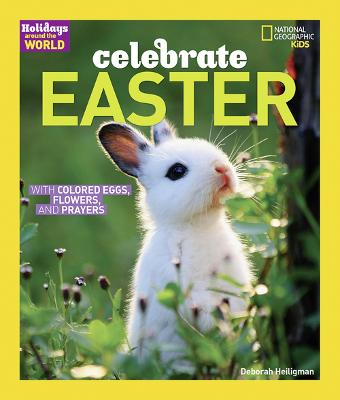 Celebrate Easter With Colored Eggs, Flowers, and Prayer by Deborah Heiligman
