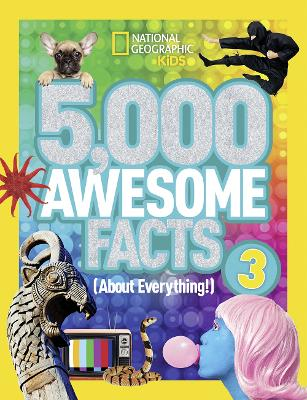 5,000 Awesome Facts (About Everything!) 3 by National Geographic