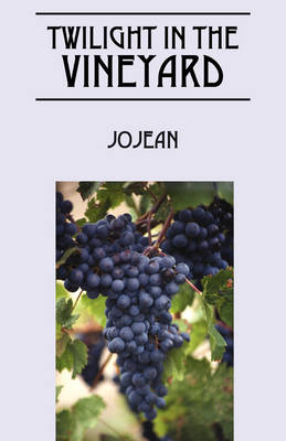 Twilight in the Vineyard by Jo Jean