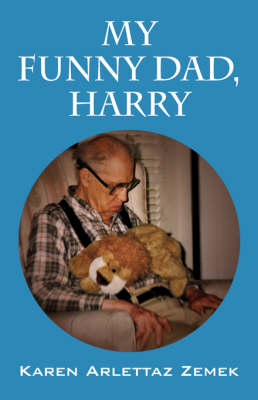 My Funny Dad, Harry by Karen Arlettaz Zemek