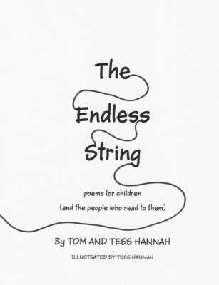 The Endless String Poems for Children (and the People Who Read to Them) by Tom Hannah, Tess Hannah