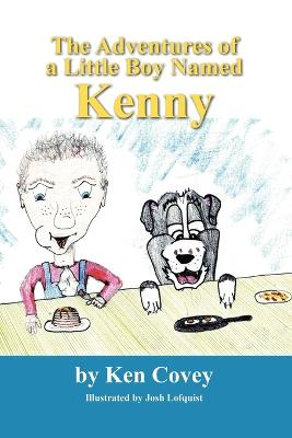 The Adventures of a Little Boy Named Kenny by Ken Covey