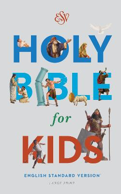 ESV Holy Bible for Kids, Large Print by