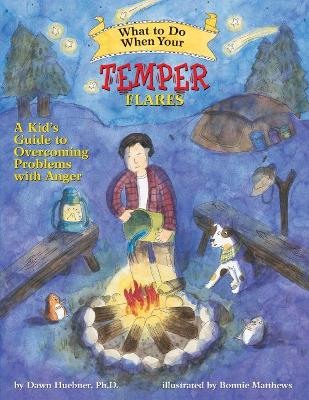 What to Do When Your Temper Flares A Kid's Guide to Overcoming Problems with Anger by Dawn, PhD Huebner