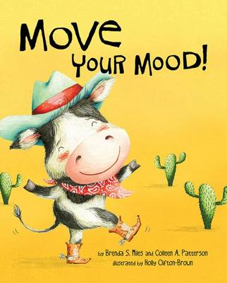 Move Your Mood! by Brenda S. Miles, Colleen A. Patterson