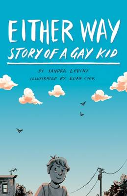 Either Way Story of a Gay Kid by Sandra Levins