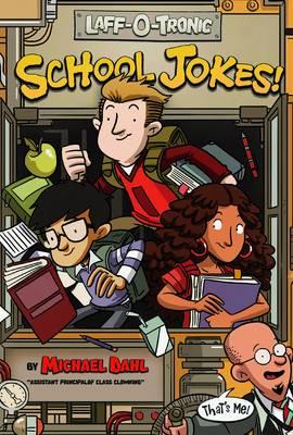 Laff-O-Tronic School Jokes! by Michael Dahl