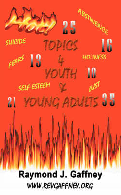 Hot Topics for Youth and Young Adults by Raymond J. Gaffney