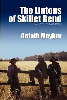 The Lintons of Skillet Bend A Novel of East Texas by Ardath Mayhar