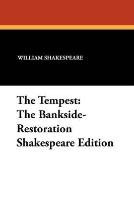 The Tempest The Bankside-Restoration Shakespeare Edition by William Shakespeare