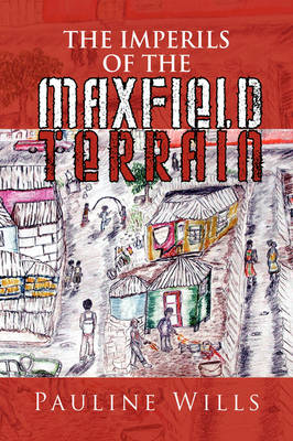 The Imperils of the Maxfield Terrain by Pauline Wills