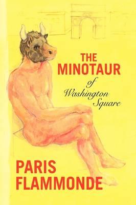 The Minotaur of Washington Square by Paris Flammonde