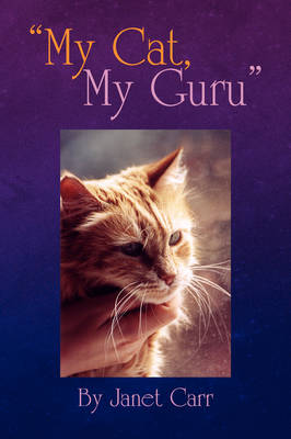 My Cat, My Guru by Janet (St George's Hospital Medical School, University of London) Carr