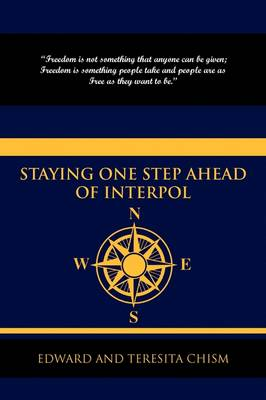 Staying One Step Ahead of Interpol by And Teresita Chism Edward and Teresita Chism, Edward and Teresita Chism, Edward Chism