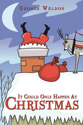 It Could Only Happen At Christmas by George Weldon
