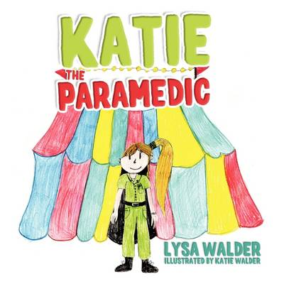Katie the Paramedic by Lysa Walder