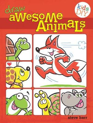 Draw Awesome Animals by Steve Barr
