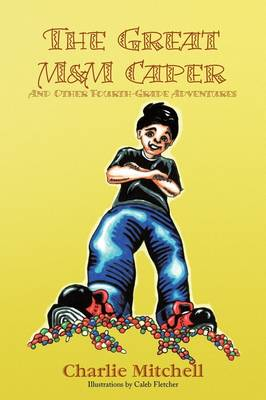 The Great M&M Caper by Charlie Mitchell